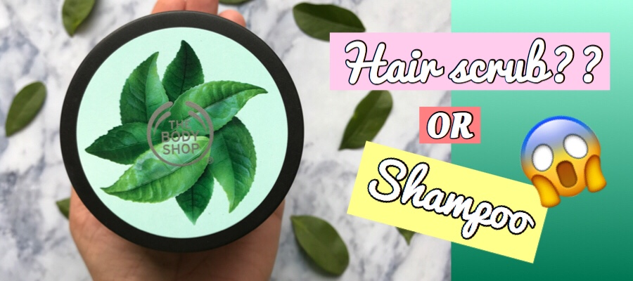 The Body Shop Fuji Green Tea Cleansing Hair Scrub Review and Price | Ms Meehnia