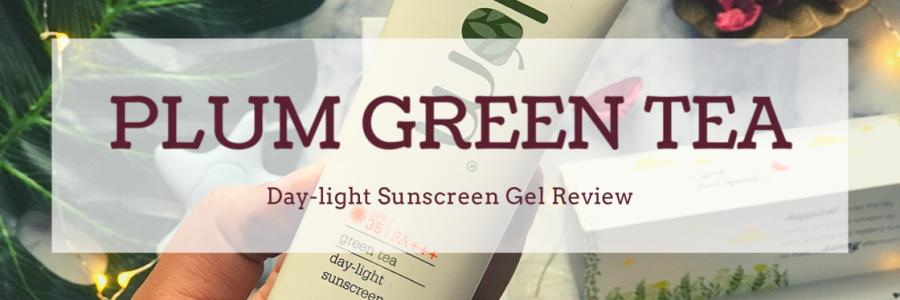 Plum Green Tea Day Light Sunscreen Review | Price | Ms Meehnia